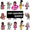 Coin Operated Queens Poster